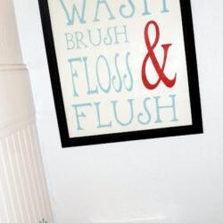 Wash.Brush.Floss.Flush Bathroom Sign