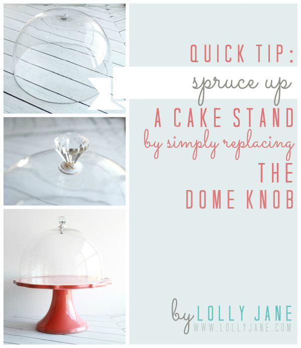 Spruce up a cake stand dome handle by LollyJane.com