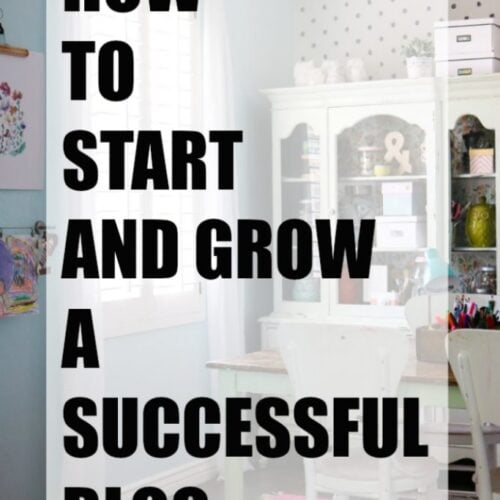How to start (and grow!) a successful blog! Tips from veteran bloggers who share all!
