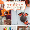 30+ adorable turkey crafts and yummy turkey treat ideas! Your kids will love all these Thanksgiving craft ideas!