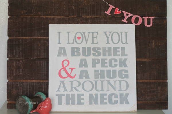 DIY A bushel and a peck sign, perfect for Valentine's Day or year round decor! |lollyjane.com