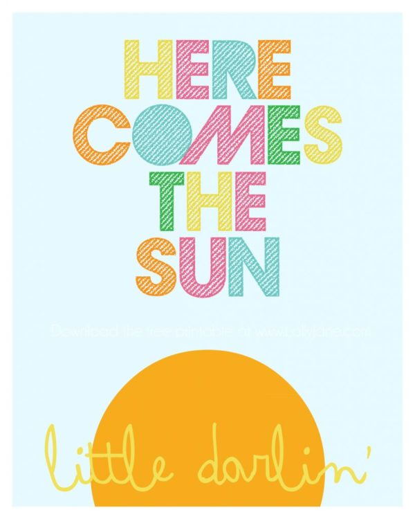 """Here Comes The Sun Little Darlin'"" FREE printable"