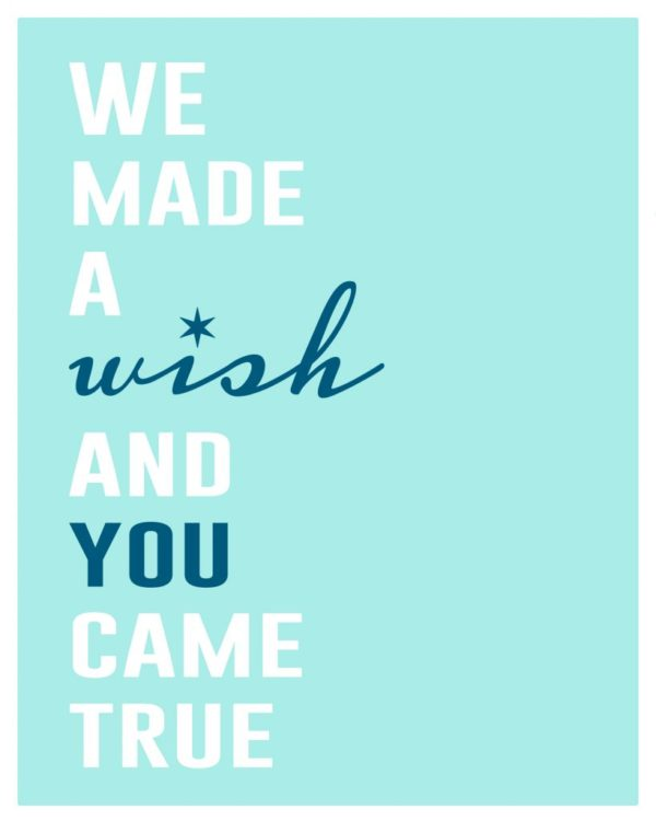 """We made a wish and you came true"" FREE printable #adoption #baby"