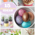 15 Spring & Easter Ideas you can make yourself! #easter #spring