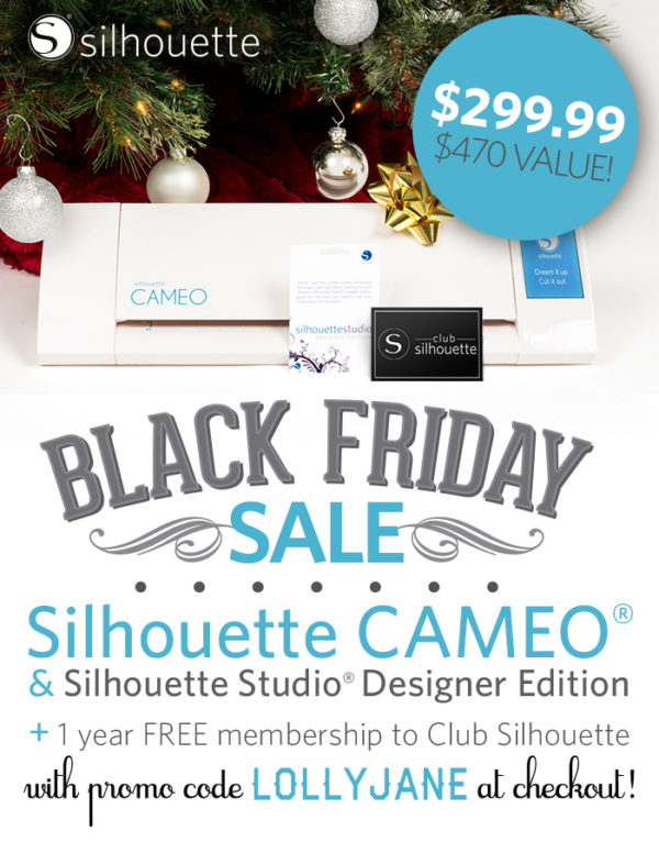 The Silhouette 2014 Black Friday sale is here! Use promo code LOLLYJANE for 40% off a Silhouette CAMEO or Portrait!