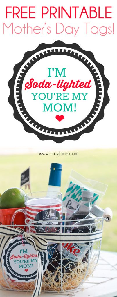 """Mothers Day """"Soda-lighted"""" basket with free printable tag!"""