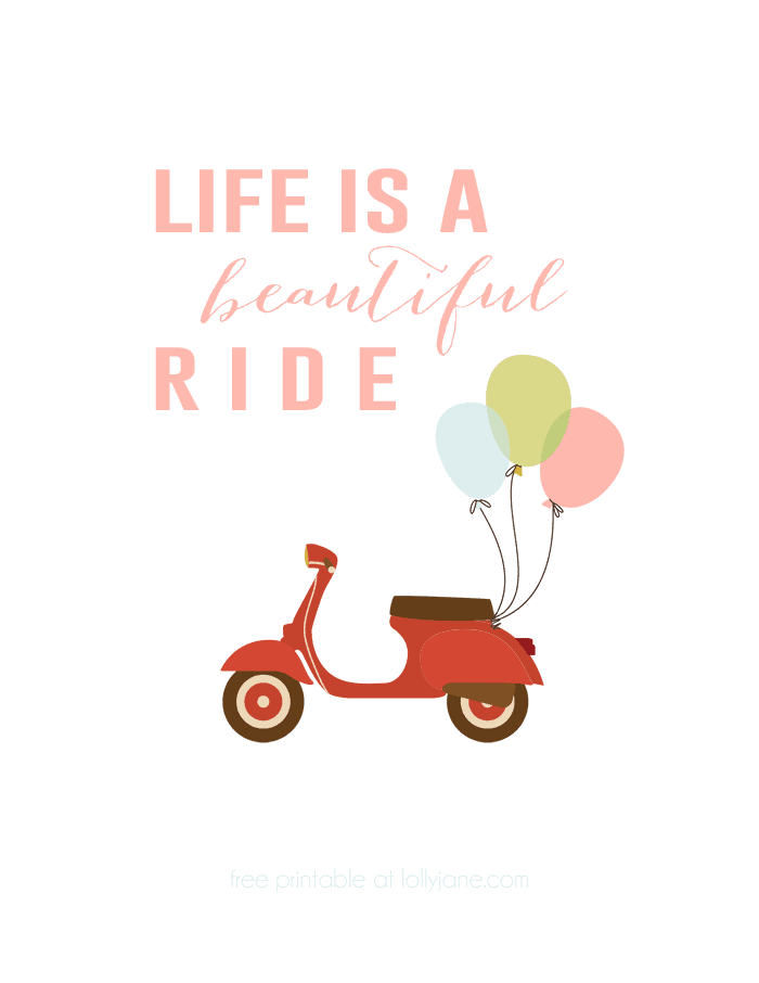 "FREE Printable ""Life is a Beautiful Ride"" Printable"
