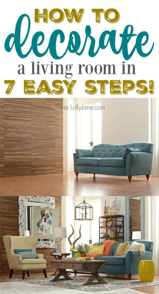 HOW TO Decorate a Living Room in just 7 EASY steps!! via lollyjane.com