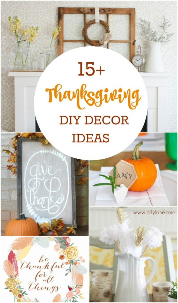15+ DIY Thanksgiving decor ideas! Grab some great home decor ideas like pretty tablescapes, Thanksgiving centerpieces, cute Thanksgiving printables and DIY Thanksgiving crafts!