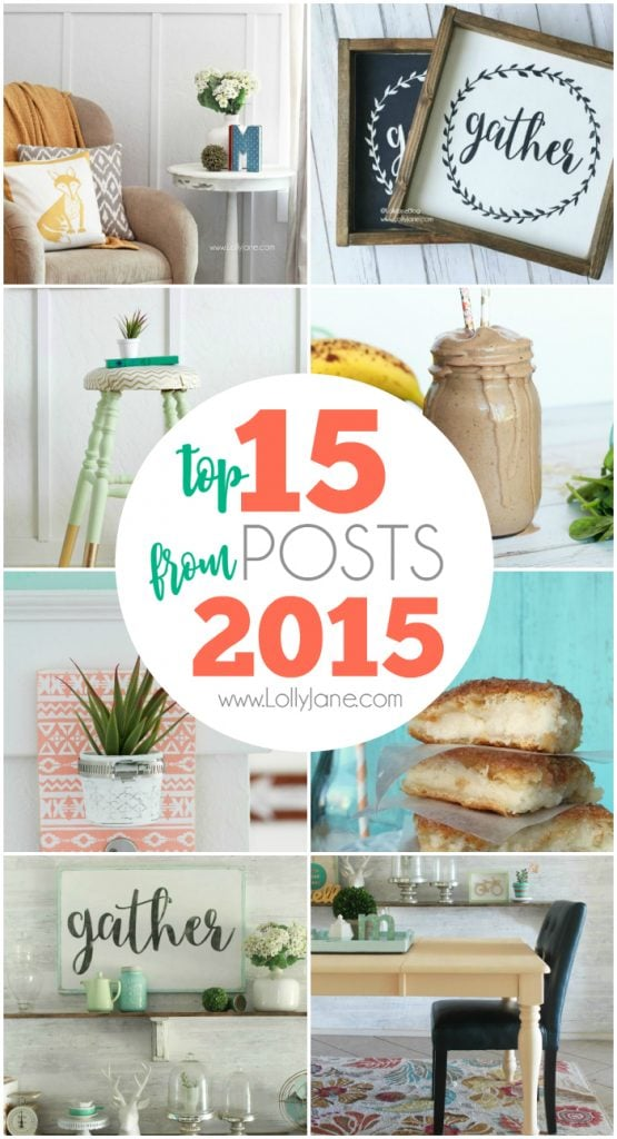 Lolly Jane top 15 projects from 2015 Lots of amazing home decor idea and easy recipes!