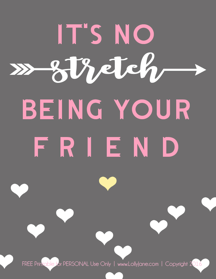 """It's no STRETCH being your friend"" FREE Printable Valentine's Day Tag. Attach to sticky hand, arrow or gum for an easy gift to pass out!"