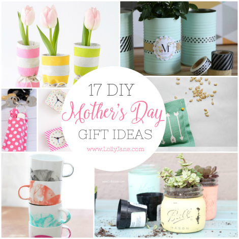 17 DIY Mother's Day gift ideas she'll actually use ...