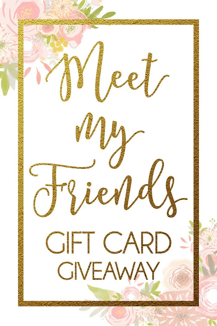 Meet my friends $500 gift card giveaway!