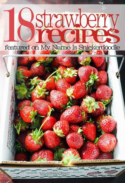 18 sweet recipes using fresh strawberries!