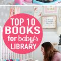 TOP 10 Books for Baby's Library