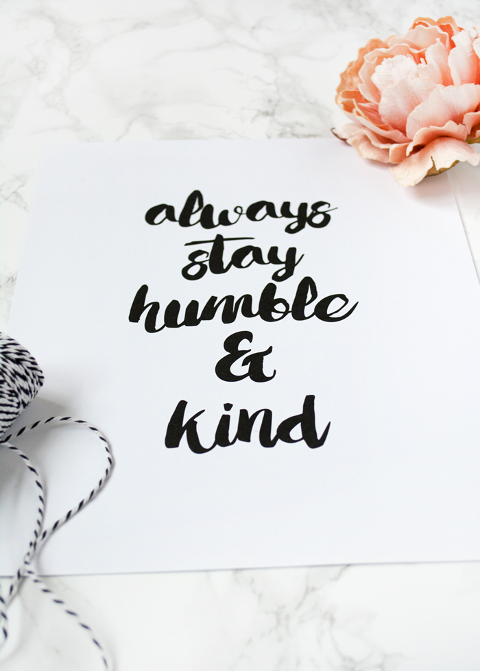 Always stay humble and kind FREE printable!! Love this Tim McGraw song free print! Always stay humble and kind free print!