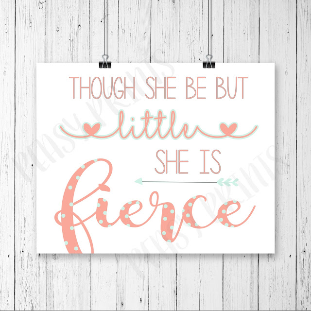 """""""Though she be but little she is fierce"""" print, LOVE for my daughter's room!"""