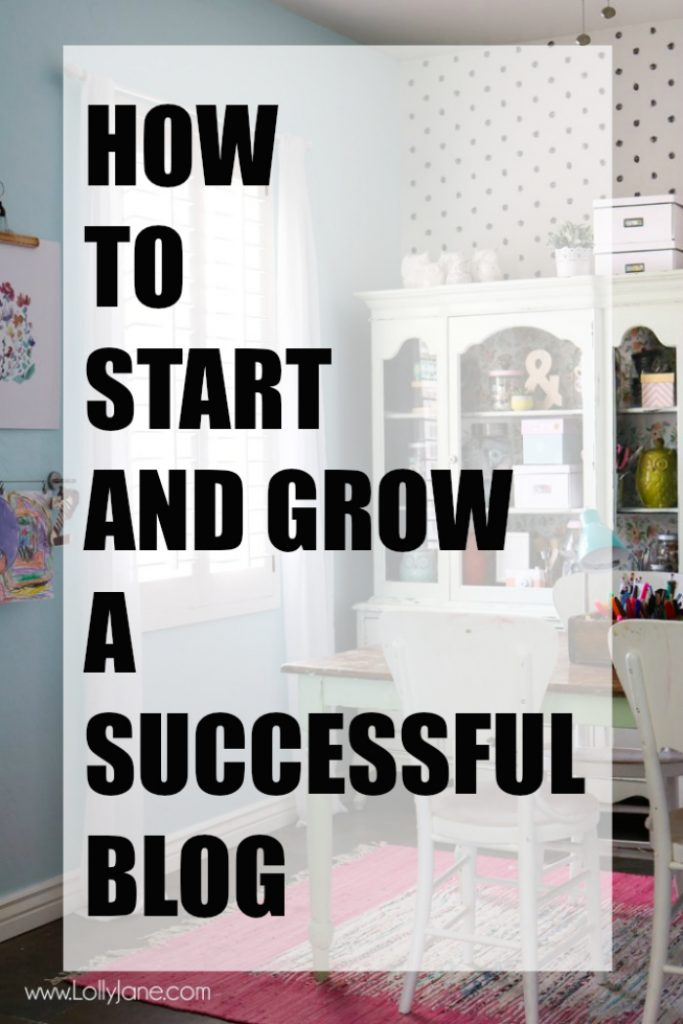Blog Tips: How to start and grow a successful blog.