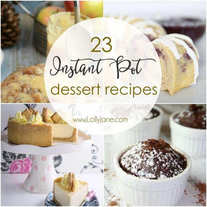 23 Instant Pot Dessert Recipes Lolly Jane