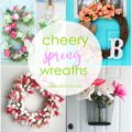 Cheery Spring Wreaths, check out these easy free tutorials to spruce up your front door!