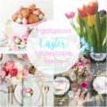 Gorgeous and easy spring tablescape ideas, perfect for your Easter brunch!