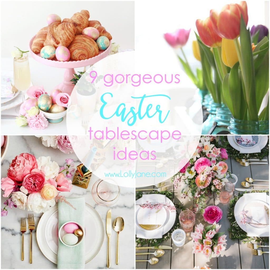 Tablescape Ideas 9 Easter Tablescape Ideas  Lolly Jane