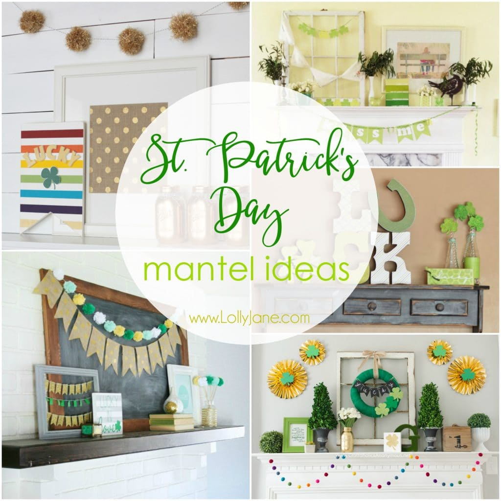 9 St Patricks Day Mantel Ideas Lolly Jane