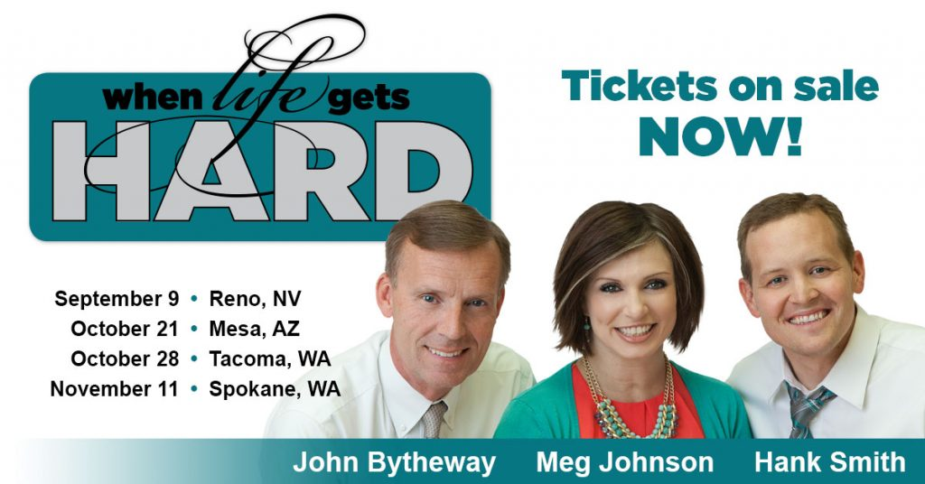 When Life Gets Hard Conference Tickets | Such a great, uplifting conference! Love this When Life Gets Hard conference with Hank Smith, Meg Johnson and John Bytheway!