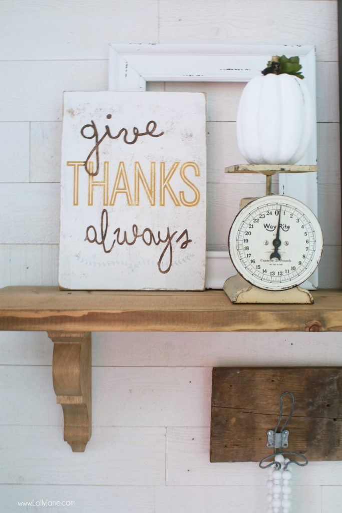 """Give Thanks Always"" is a great reminder to keep year round, or display on your fall mantel!"
