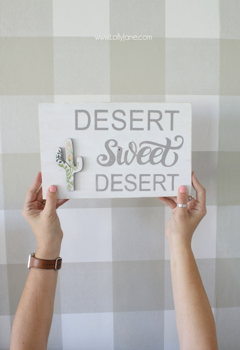 How to make a desert sweet desert wood sign. Loving Lolly Jane's addition of a floral wood cactus cutout, so cute! Easy to make wood sign tutorial!