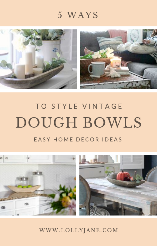 Check out 5 ways to style vintage dough bowls. Easy home decor ideas using pretty, old dough bowls! #doughbowl #vintagedoughbowl #howtousedoughbowl #howtostyledoughbowl #doughbowlhomedecor