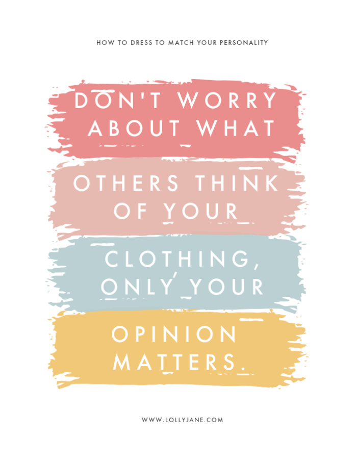 Don't worry about what others think of your clothing, only your opinion matters. Learn to dress according to your personality to truly shine! There's so much to learn from the Dressing Your Truth program to get to know the true you! #dyt #dressingyourtruth #howtodressformypersonality #dressingforyou #betruetoyourself