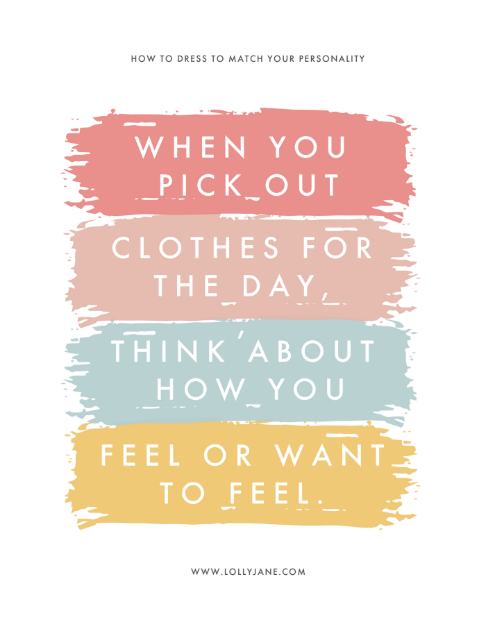 How to dress your personality! When you pick out clothes for the day, think about how you feel or want to feel. Love these tips to teach you how to dress your best! #dressingyourtruth #howtodressforsuccess #dressforconfidence