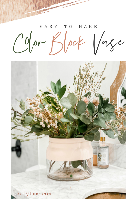 EASY to make Color Block Vase that goes with ANY design style, love it! #diy #colorblock #colorblockvase #modernvase #modernfarmhouse #vasediy #diyhomedecor #springfloralarrangement #floralarrangement